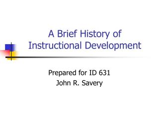 A Brief History of  Instructional Development