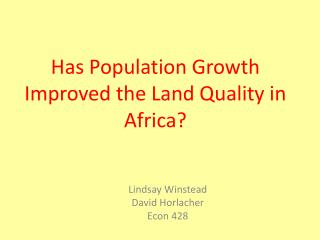 Has Population Growth Improved the Land Quality in Africa