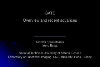 GATE Overview and recent advances