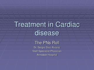 Treatment in Cardiac disease