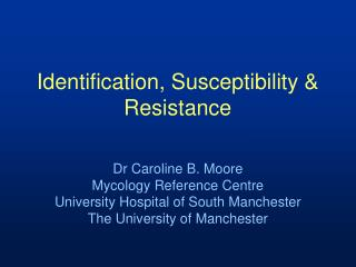 Identification, Susceptibility  Resistance