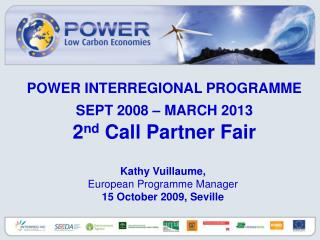 POWER INTERREGIONAL PROGRAMME  SEPT 2008   MARCH 2013  2nd Call Partner Fair