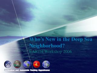 Who s New in the Deep Sea Neighborhood