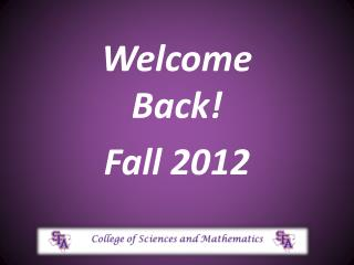 Welcome Back  Fall 2012