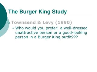 The Burger King Study