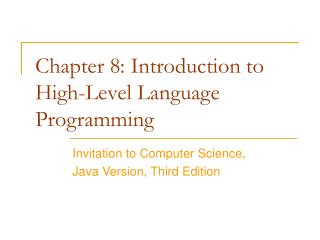 Chapter 8: Introduction to High-Level Language Programming