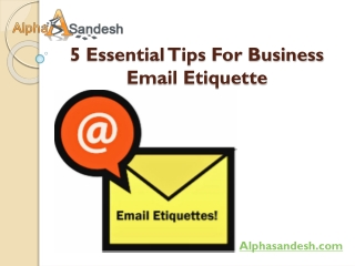 5 Essential Tips For Business Email Etiquette