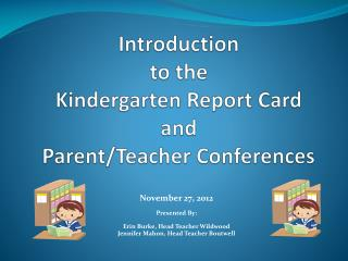 Introduction  to the Kindergarten Report Card  and  Parent