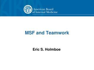 MSF and Teamwork