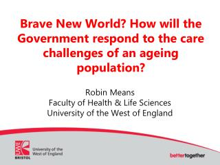 Brave New World How will the Government respond to the care challenges of an ageing population