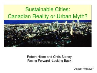 Sustainable Cities:  Canadian Reality or Urban Myth