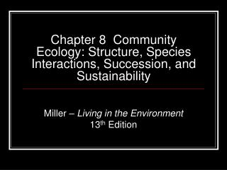 Chapter 8  Community Ecology: Structure, Species Interactions, Succession, and Sustainability