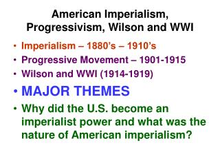 American Imperialism, Progressivism, Wilson and WWI