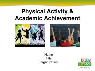 Physical Activity  Academic Achievement