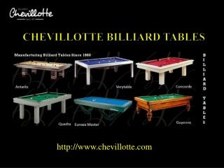 Chevillotte Billiard Table Models