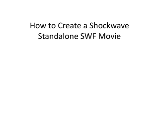 How to Create a Shockwave Standalone SWF Movie