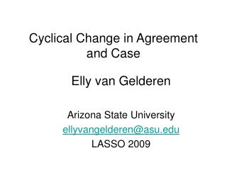 Cyclical Change in Agreement and Case