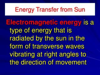 Energy Transfer from Sun