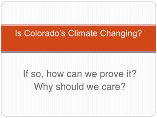 Is Colorado s Climate Changing