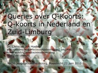Queries over Q-Koorts: Q-koorts in Nederland en Zuid-Limburg