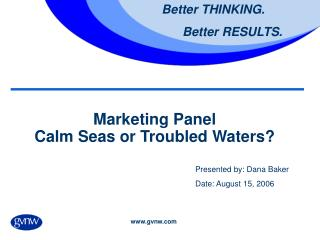 Marketing Panel Calm Seas or Troubled Waters