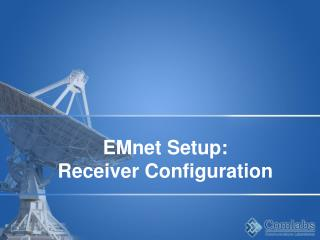 EMnet Setup: Receiver Configuration
