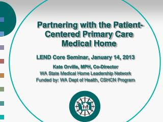 Partnering with the Patient-Centered Primary Care Medical Home