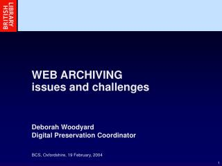 WEB ARCHIVING  issues and challenges