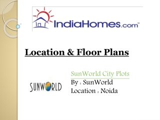 Properties in Noida - SunWorld City Plots by SunWorld