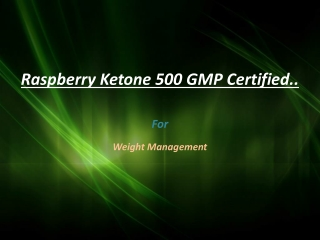 Raspberry Ketone 500 For weight management In West Covina/CA