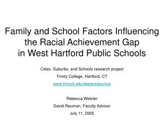 Family and School Factors Influencing the Racial Achievement Gap  in West Hartford Public Schools