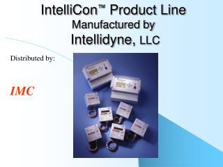 IntelliCon  Product Line Manufactured by  Intellidyne, LLC
