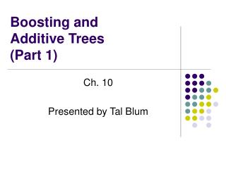 Boosting and  Additive Trees Part 1