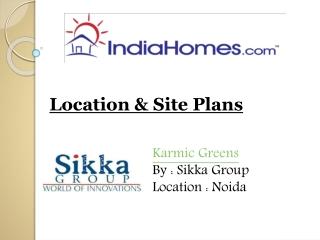 Properties in Noida - Karmic Greens by Sikka Group