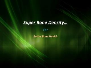 Super Bone Density Herbal Supplements In West Covina/CA