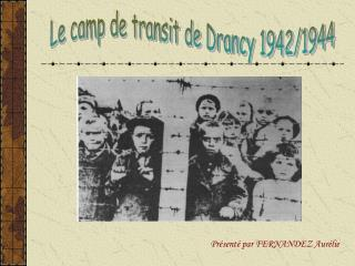 Le camp de transit de Drancy 1942