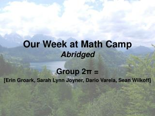 Our Week at Math Camp Abridged