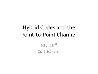 Hybrid Codes and the Point-to-Point Channel