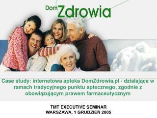 TMT EXECUTIVE SEMINAR WARSZAWA, 1 GRUDZIEN 2005