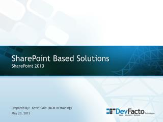 SharePoint Based Solutions SharePoint 2010