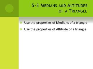 5-3 Medians and Altitudes of a Triangle