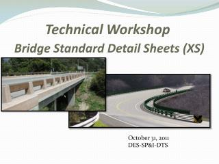 Technical Workshop   Bridge Standard Detail Sheets XS