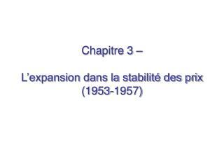 Chapitre 3     L expansion dans la stabilit  des prix 1953-1957
