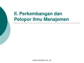 II. Perkembangan dan Pelopor Ilmu Manajemen