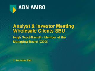 Analyst  Investor Meeting Wholesale Clients SBU
