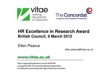 HR Excellence in Research Award British Council, 9 March 2012  Ellen Pearce  ellen.pearcevitae.ac.uk