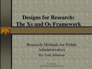 Designs for Research:  The Xs and Os Framework