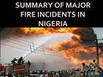 SUMMARY OF MAJOR FIRE INCIDENTS IN NIGERIA