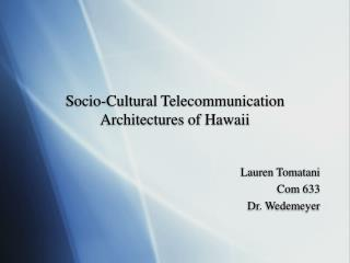 Socio-Cultural Telecommunication Architectures of Hawaii
