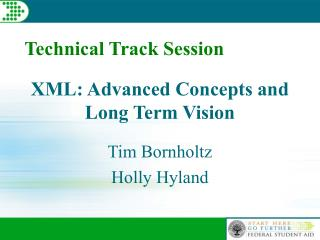 XML: Advanced Concepts and Long Term Vision